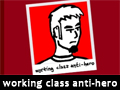 Working Class Anti-Hero