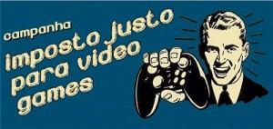 Campanha Imposto Justo para Videogames